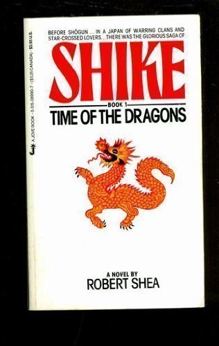 Time Of Dragons Book1 (Shike Book No 1) (9780515089905) by Shea, Robert