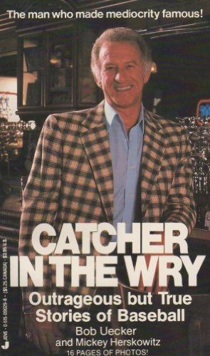 9780515090291: Catcher In The Wry: Outrageous but True Stories of Baseball