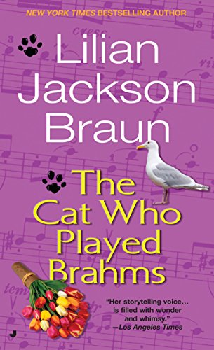 The Cat Who Played Brahms: Lilian Jackson Braun