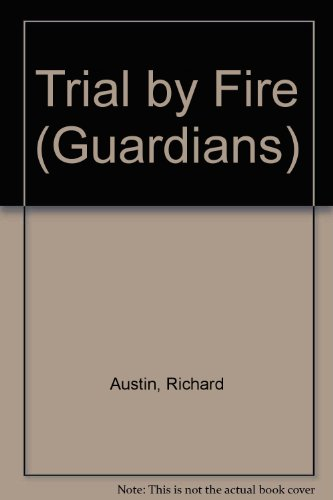 Trial by Fire (Guardians) (0515090700) by Austin, Richard
