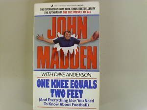 One Knee Equals Two Feet: Madden, John; Anderson,