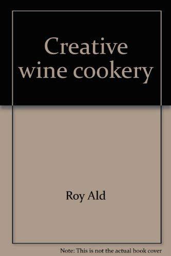 Creative Wine Cookery: Roy Ald