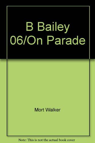 B Bailey 06/on Parade (Beetle Bailey): Walker, Mort
