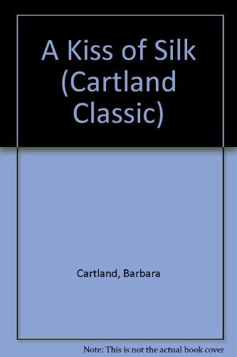 9780515094879: Kiss of Silk (Cartland Classic)