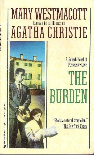 The Burden: Mary Westmacott; Agatha