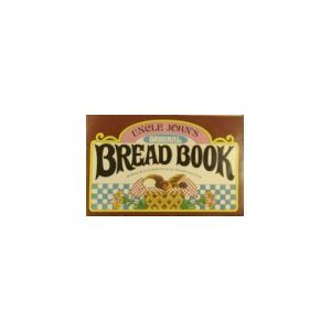 9780515096255: Uncle John's original bread book: Recipes for breads, biscuits, griddle cakes, rolls, crackers, etc