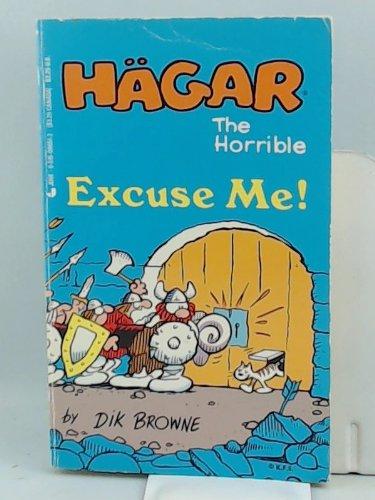 Hagar the Horrible: Excuse Me!: Browne, Dik