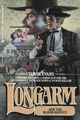 Longarm and the Blood Bounty (Longarm series, No. 116) (0515096822) by Tabor Evans