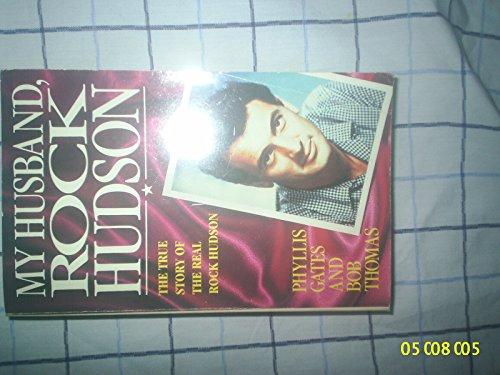 My Husband, Rock Hudson: Phyllis Gates, Bob Thomas