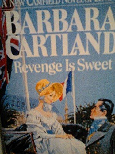 Revenge Is Sweet (Camfield Novels of Love): Barbara Cartland