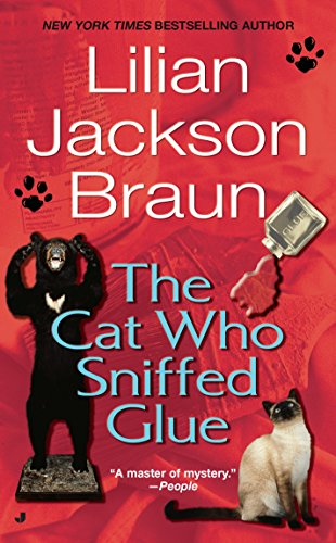 The Cat Who Sniffed Glue: Lilian Jackson Braun