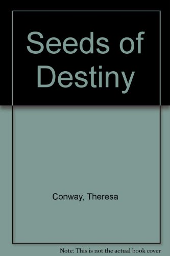 Seeds Of Destiny: Conway, Theresa
