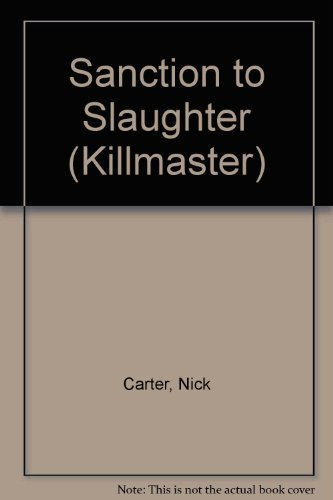 Killmaster #250/Sanction to Slaughter
