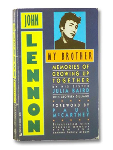 9780515102505: John Lennon My Brother: Memories of Growing Up Together