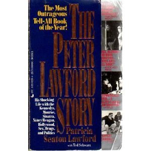 The Peter Lawford Story. Life with the: Lawford, Patricia Seaton