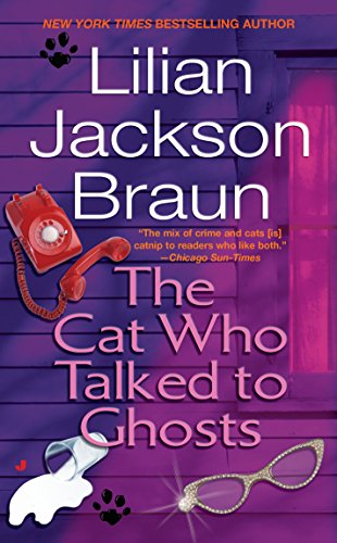 The Cat Who Talked to Ghosts (The: Lilian Jackson Braun