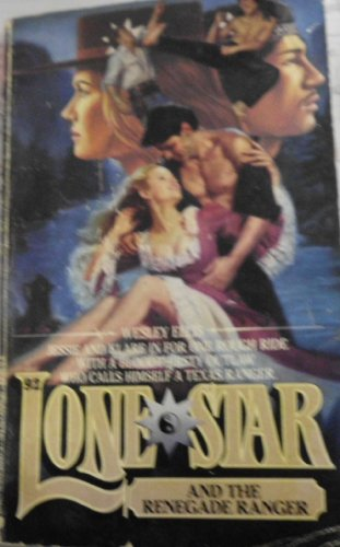 Lone Star and the Renegade Rancher (Lone Star #92): Ellis, Wesley