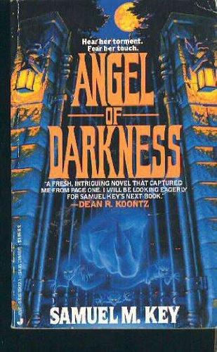 Angel Of Darkness: Samuel M. Key