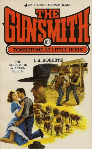 The Gunsmith 108: Tombstone at Little Horn: Roberts, J. R.