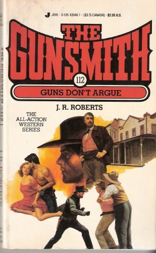 9780515105483: Guns Don't Argue (The Gunsmith #112)