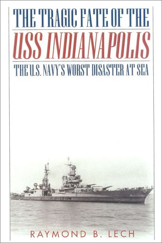 All the Drowned Sailors : The Tragic Fate of the U. S. S. Indianapolis: Lech, Raymond B.