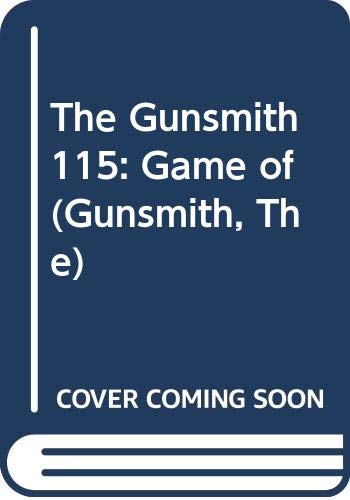 9780515106152: The Gunsmith 115: Game of (Gunsmith, The)