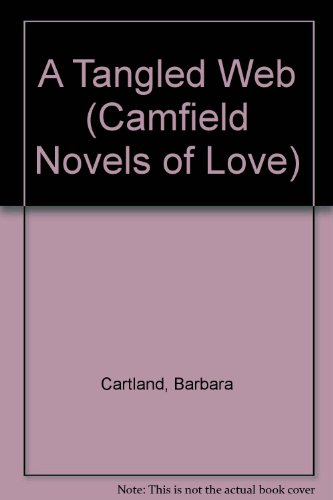 Tangled Web (Camfield Novels of Love): Cartland, Barbara