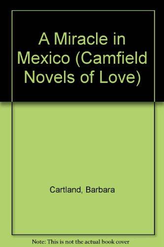 A Miracle in Mexico (Camfield #97): Cartland, Barbara