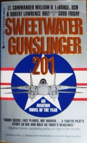 Sweet Water Gunslinger 201: Robert L. Holt;