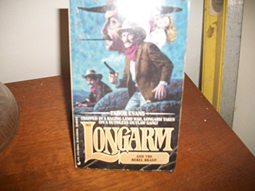 Longarm and the Rebel Brand (Longarm, No.: Evans, Tabor