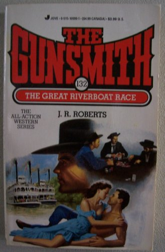 The Great Riverboat Race (The Gunsmith): J. R. Roberts