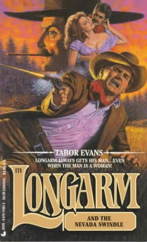 Longarm and the Nevada Swindle (Longarm #171): Evans, Tabor
