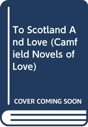 9780515111972: To Scotland And Love (Camfield Novels of Love #121)