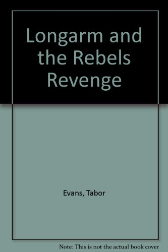 Longarm 179: And the Rebel's Revenge: Tabor Evans