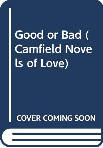 9780515112580: Good or Bad? (Camfield Novel of Love, No 124)