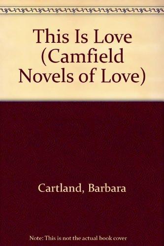 This Is Love (Camfield Novels of Love): Cartland, Barbara