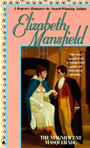 The Magnificent Masquerade (Regency Romance): Mansfield, Elizabeth