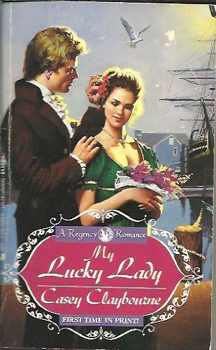 My Lucky Lady (Regency Romance) (0515115045) by Claybourne, Casey