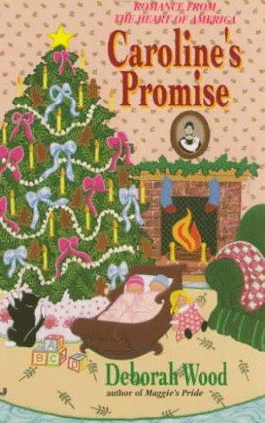 Caroline's Promise: Wood, Deborah