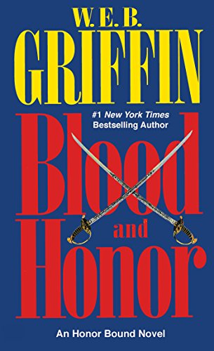 Blood and Honor (Honor Bound, Book 1): Griffin, W.E.B.