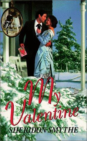 My Valentine (Friends Romance Series): Smythe, Sheridon
