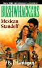 9780515122633: Mexican Standoff (Bushwhacker #5)