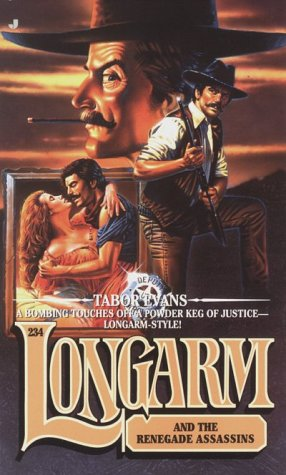 Longarm and the Renegade Assassins (Longarm#234): Tabor Evans