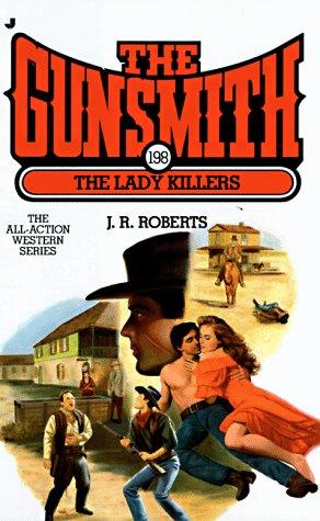 The Lady Killers: The Gunsmith 198: J. R. Roberts