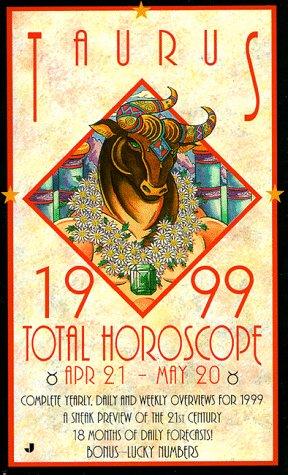 Total Horoscopes 1999: Taurus: Astrology World