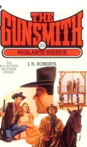 9780515123937: Vigilante Justice (The Gunsmith #202)