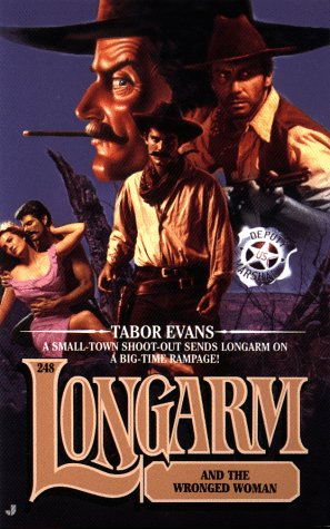 Longarm and the Wronged Woman (Longarm #248) (0515125563) by Tabor Evans