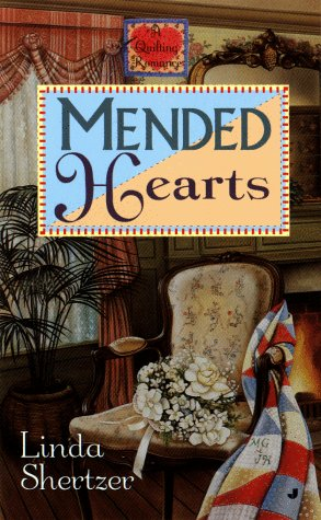 Mended Hearts (Quilting Romance Series) (051512611X) by Shertzer, Linda