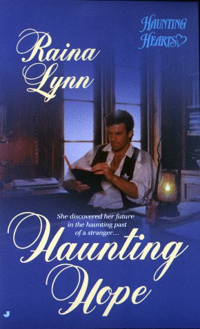 Haunting Hope (Haunting Hearts): Lynn, Raina