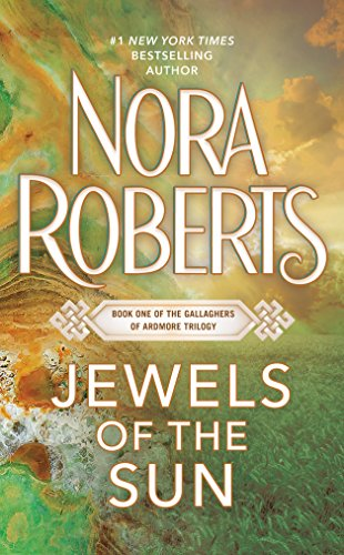 Jewels of the Sun: The Gallaghers of Ardmore Trilogy (Irish Trilogy, Book 1) .